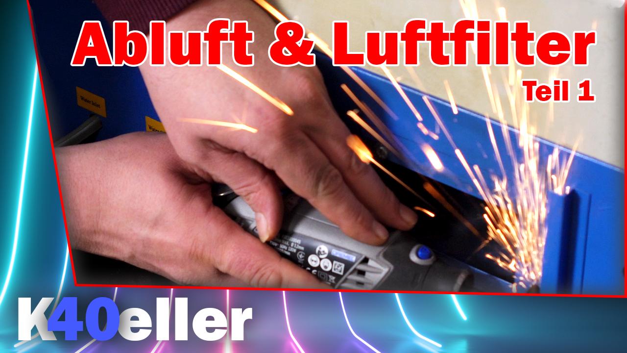 K40 Laser | Abluft und Luftfilter | Teil 1