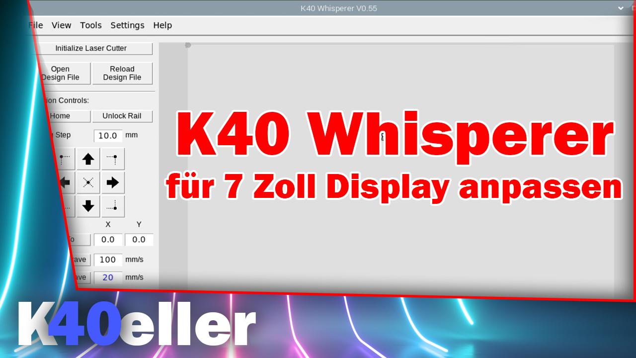 K40 Whisperer für 7 Zoll Display anpassen